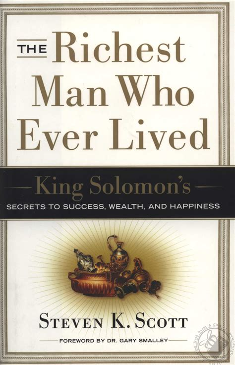 The Richest Man Who Ever Lived King Solomons Secrets To Success Wealth And Happiness