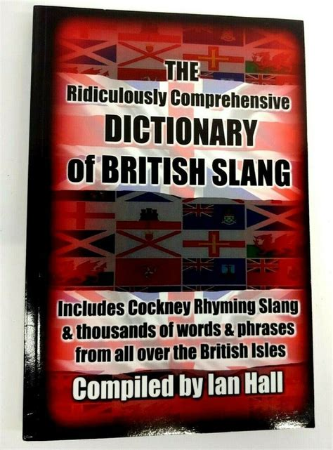 The Ridiculously Comprehensive Dictionary Of British Slang ...