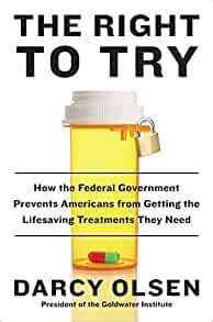 The Right To Try How The Federal Government Prevents Americans From Getting The Lifesaving Treatments They Need