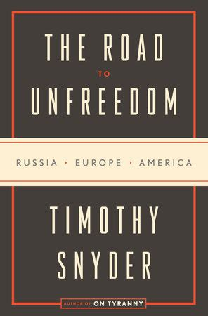 The Road To Unfreedom Russia Europe America