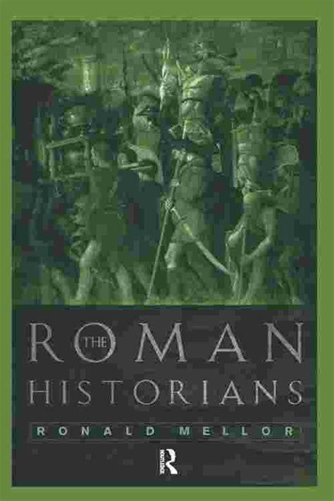 565c2f5c996b The Roman Historians Mellor Ronald (ePUB PDF)