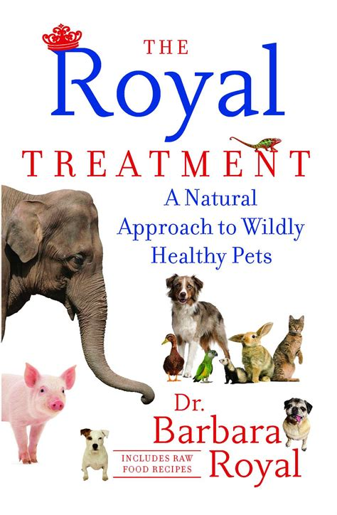 The Royal Treatment A Natural Approach To Wildly Healthy Pets