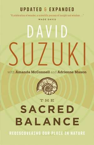 The Sacred Balance Rediscovering Our Place In Nature Updated And Expanded