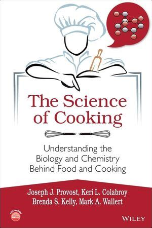The Science Of Cooking Understanding The Biology And Chemistry Behind Food And Cooking