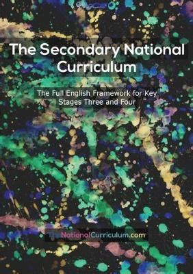 The Secondary National Curriculum In England Key Stage 34 Framework