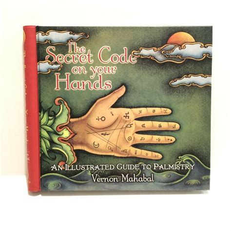 The Secret Code On Your Hands An Illustrated Guide To Palmistry