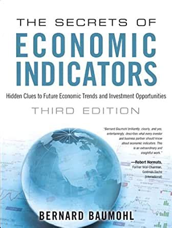 The Secrets Of Economic Indicators Hidden Clues To Future Economic Trends And Investment Opportunities 2nd Edition