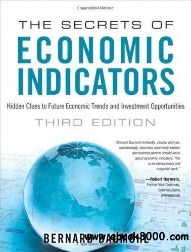The Secrets Of Economic Indicators Hidden Clues To Future Economic Trends And Investment Opportunities 3rd Edition