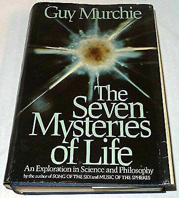 The Seven Mysteries Of Life An Exploration Of Science And Philosophy