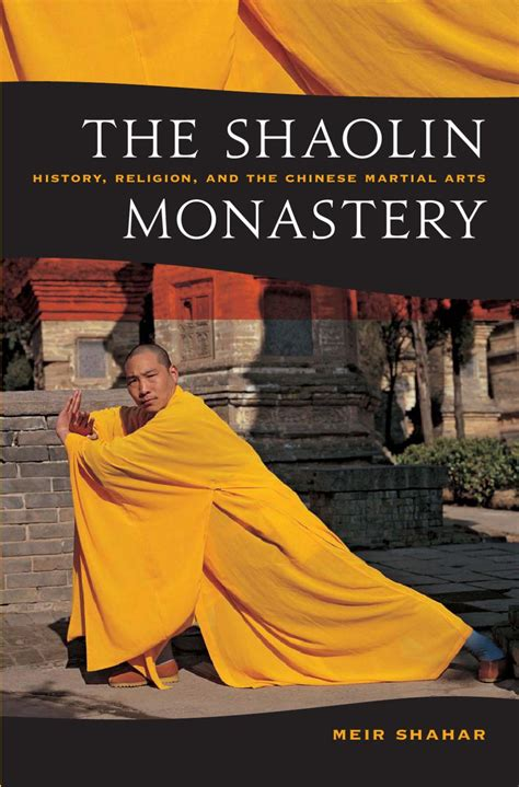 The Shaolin Monastery History Religion And The Chinese Martial Arts