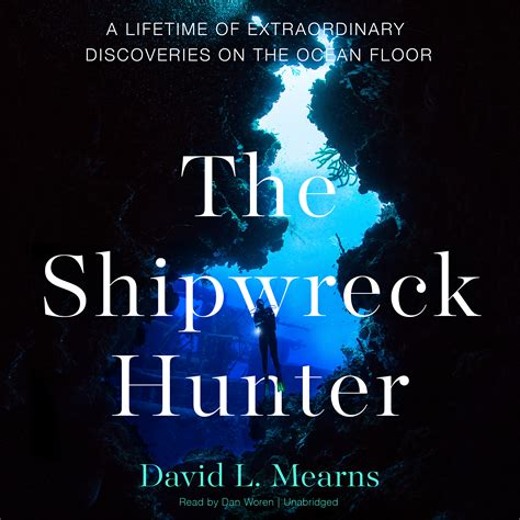 The Shipwreck Hunter A Lifetime Of Extraordinary Discoveries On The Ocean Floor
