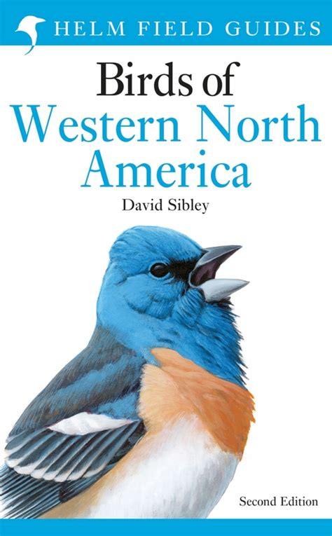 The Sibley Field Guide To Birds Of Western North America Second Edition