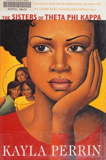 The Sisters Of Theta Phi Kappa A Novel By Kayla Perrin 2002
