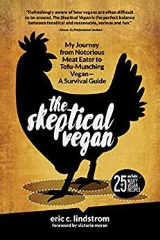 The Skeptical Vegan My Journey From Notorious Meat Eater To Tofumunching Vegana Survival Guide