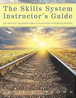 The Skills System Instructors Guide An Emotion Regulation Skills Curriculum For All Learning Abilities