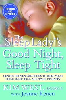 The Sleep Ladys Good Night Sleep Tight Gentle Proven Solutions To Help Your Child Sleep Well And Wake Up Happy