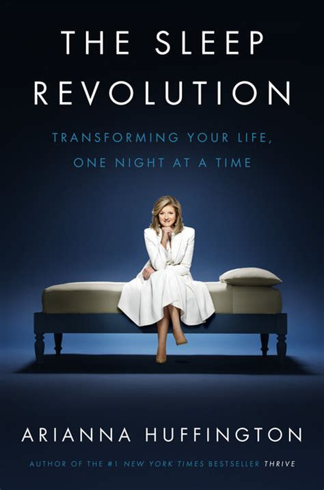 The Sleep Revolution Transforming Your Life One Night At A Time
