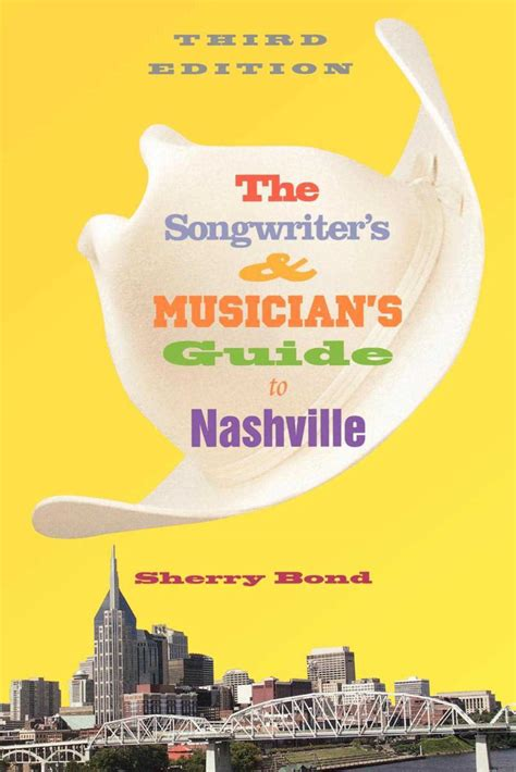 The Songwriters And Musicians Guide To Nashville Songwriters Musicians Guide To Nashville