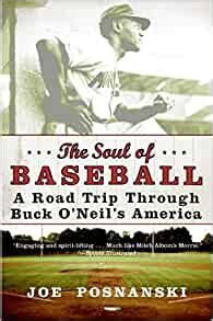 The Soul Of Baseball A Road Trip Through Buck Oneils America