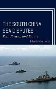 The South China Sea Disputes Past Present And Future