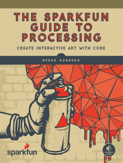 The Sparkfun Guide To Processing Create Interactive Art With Code