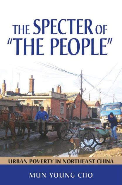 The Specter Of The People Urban Poverty In Northeast China