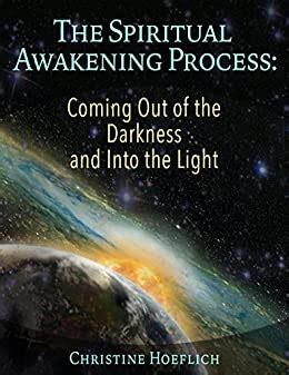 The Spiritual Awakening Process Coming Out Of The Darkness And Into The Light
