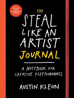 The Steal Like An Artist Journal A Notebook For Creative Kleptomaniacs