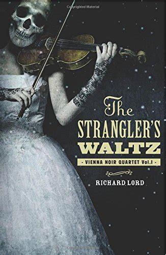 The Strangler S Waltz Lord Richard (PDF/ePUB) on
