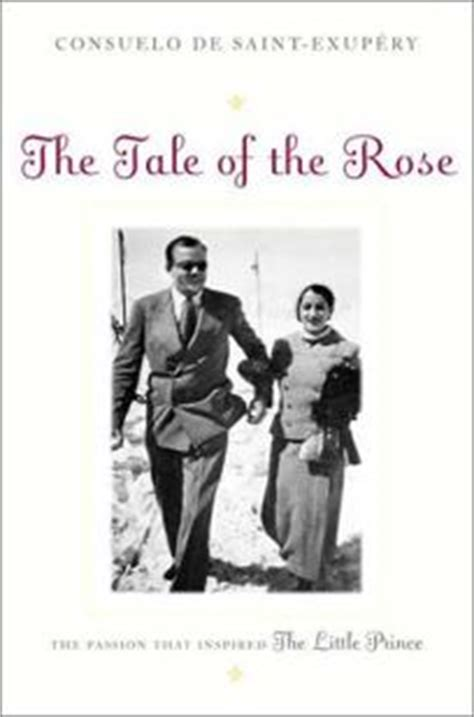 The Tale Of The Rose The Passion That Inspired The Little Prince
