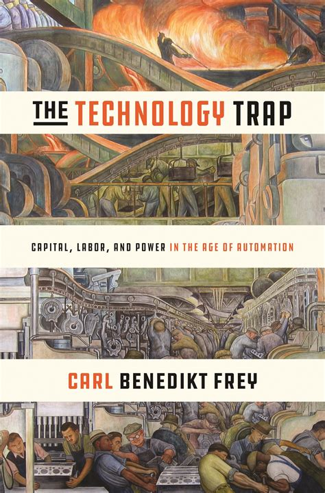 The Technology Trap Capital Labor And Power In The Age Of Automation English Edition