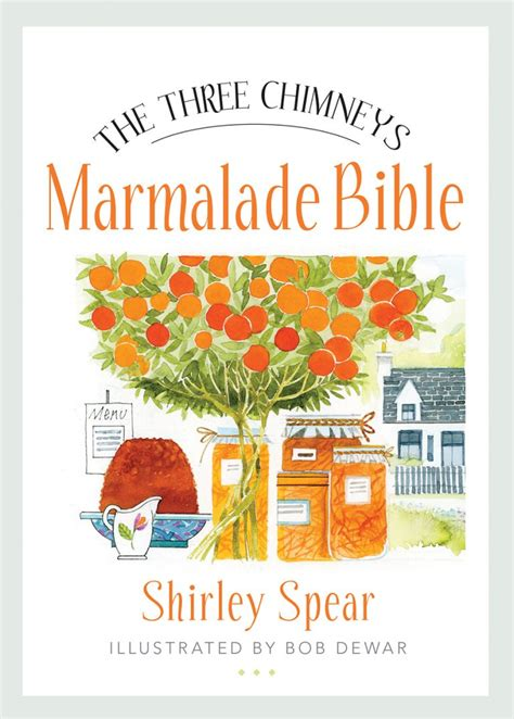 The Three Chimneys Marmalade Bible Birlinn Food Bibles