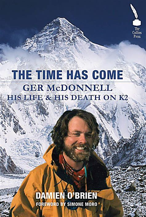 The Time Has Come Ger Mcdonnell His Life His Death On K2
