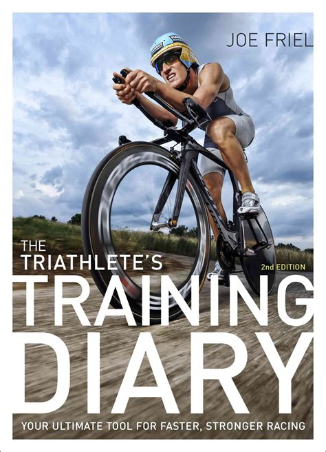 The Triathletes Training Diary Your Ultimate Tool For Faster Stronger Racing