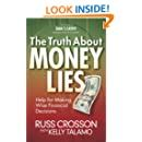 The Truth About Money Lies Help For Making Wise Financial Decisions