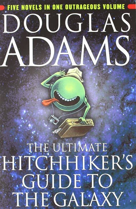 The Ultimate Hitchhikers Guide To The Galaxy Five Novels In One Outrageous Volume