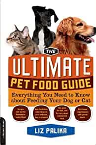 The Ultimate Pet Food Guide Everything You Need To Know About Feeding Your Dog Or Cat