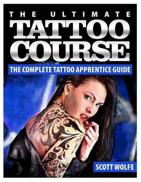 The Ultimate Tattoo Course The Complete Tattoo Apprentice Guide
