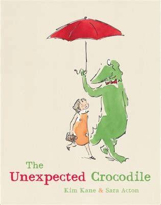 The Unexpected Crocodile Kane Kim Acton Sara (ePUB/PDF) Free