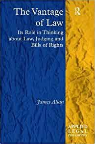 The Vantage Of Law Its Role In Thinking About Law Judging And Bills Of Rights Applied Legal Philosophy