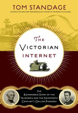 Groovy The Victorian Internet The Remarkable Story Of The Telegraph And The Wiring Database Mangnorabwedabyuccorg