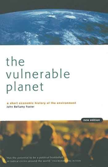 The Vulnerable Planet A Short Economic History Of The Environment Cornerstone Books