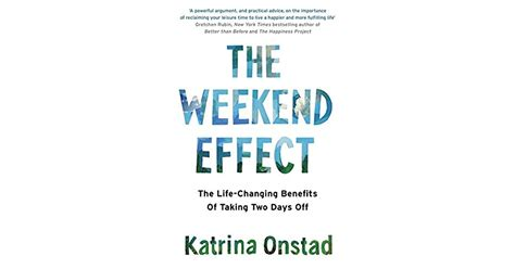 The Weekend Effect The Lifechanging Benefits Of Taking Two Days Off
