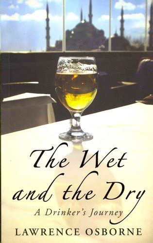 The Wet And The Dry A Drinkers Journey