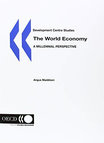 The World Economy A Millennial Perspective Development Centre Studies