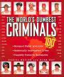 The Worlds Dumbest Criminals Based On True Stories From Law Enforcement Officials Around The World