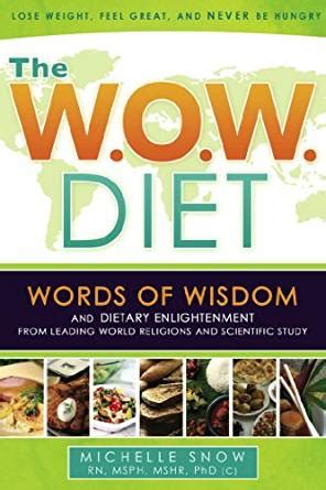 The Wow Diet Words Of Wisdom Dietary Enlightenment From Leading World Religions And Scientific Study