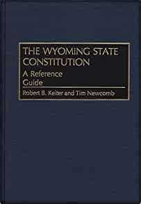 The Wyoming State Constitution Keiter Robert B Newcomb Tim (ePUB/PDF