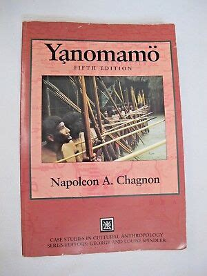 The Yanomamo CASE STUDIES IN CULTURAL ANTHROPOLOGY