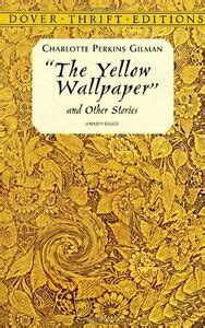 The Yellow Wallpaper And Other Stories Dover Thrift Editions